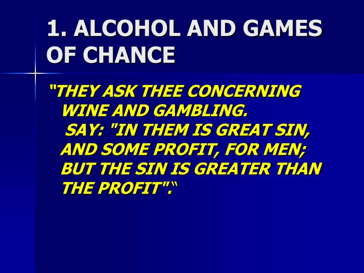 1. ALCOHOL AND GAMES OF CHANCE