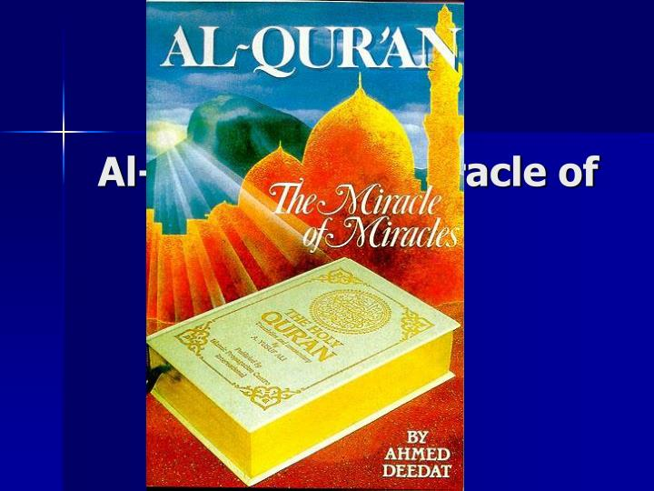 Al qur an the miracle of miracles