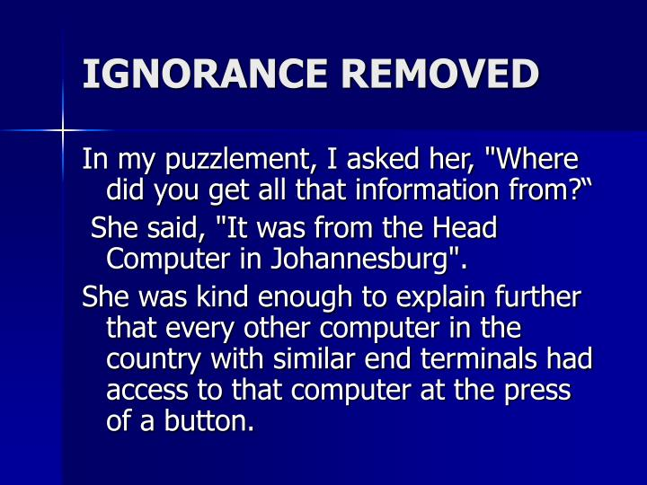 IGNORANCE REMOVED