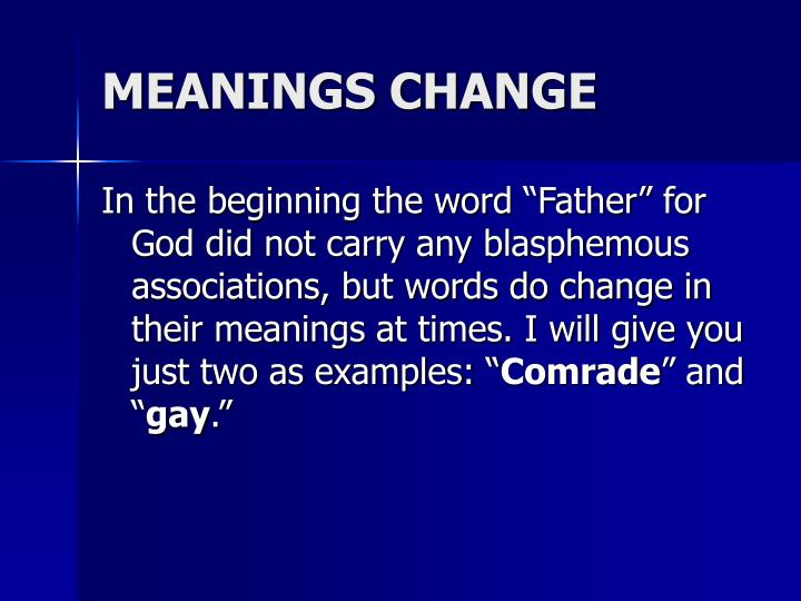 MEANINGS CHANGE