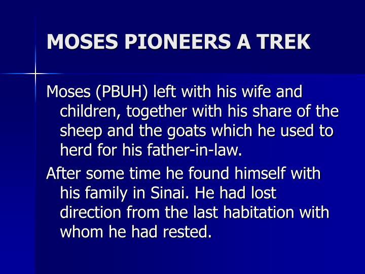 MOSES PIONEERS A TREK