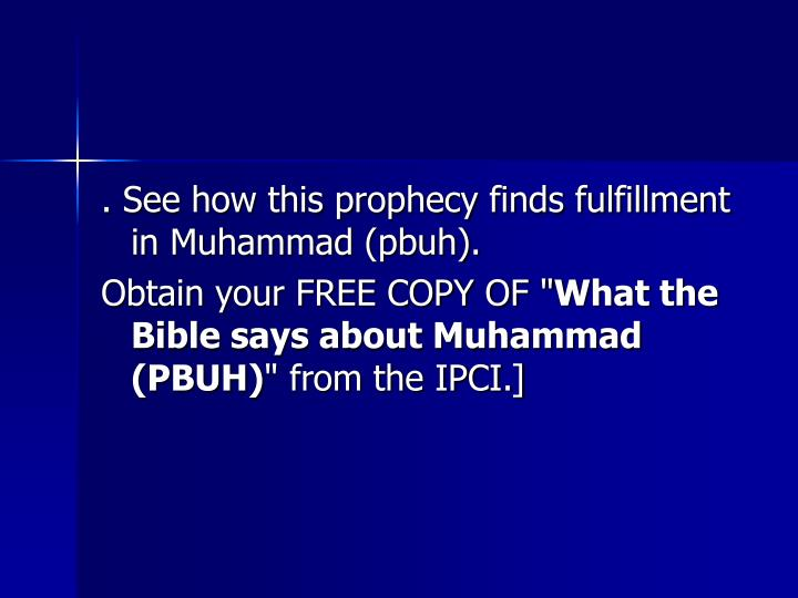. See how this prophecy finds fulfillment in Muhammad (pbuh).