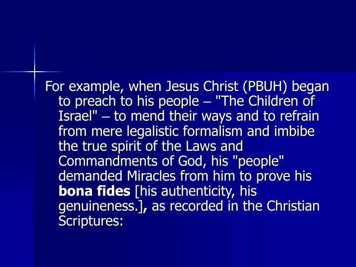 For example, when Jesus Christ (PBUH) began to preach to his people