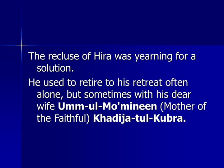 The recluse of Hira was yearning for a solution.