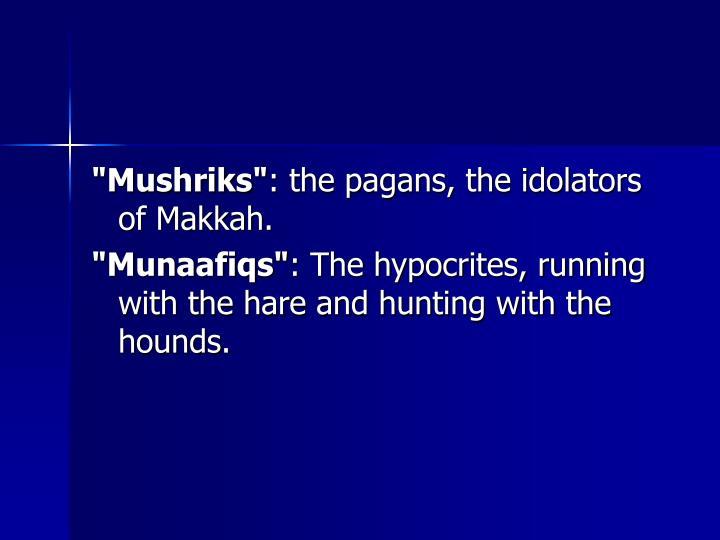 """""""Mushriks"""""""