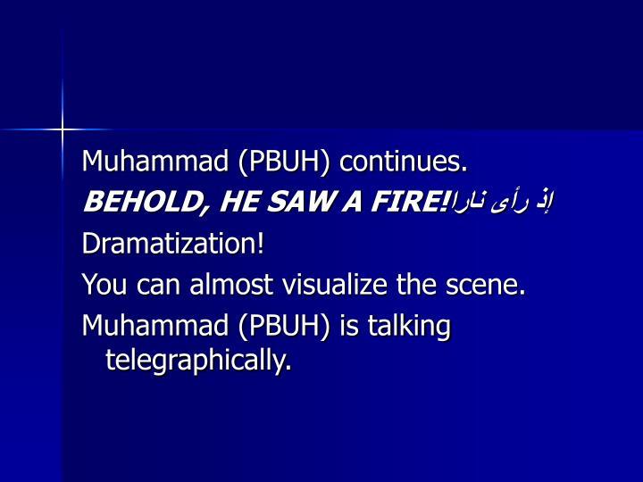Muhammad (PBUH) continues.