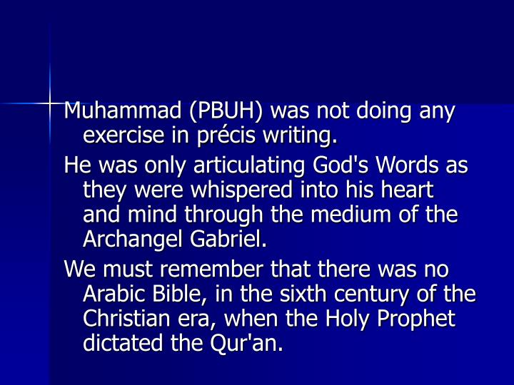Muhammad (PBUH) was not doing any exercise in prcis writing.