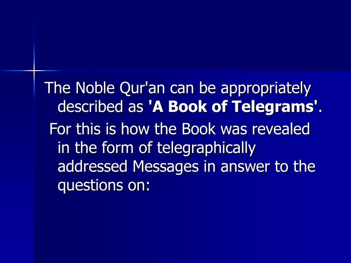 The Noble Qur'an can be appropriately described as