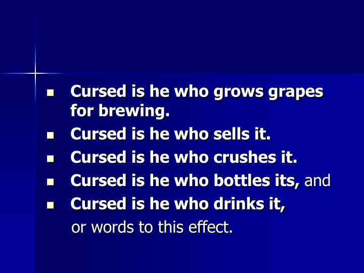 Cursed is he who grows grapes for brewing.