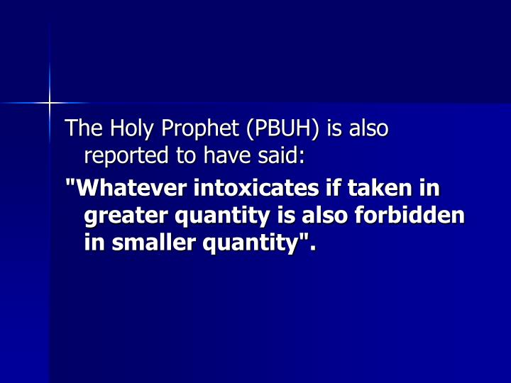 The Holy Prophet (PBUH) is also reported to have said: