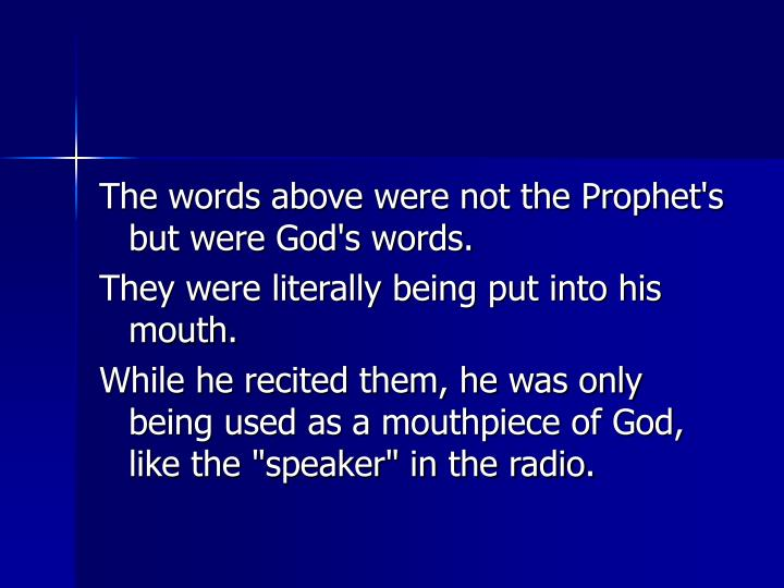 The words above were not the Prophet's but were God's words.
