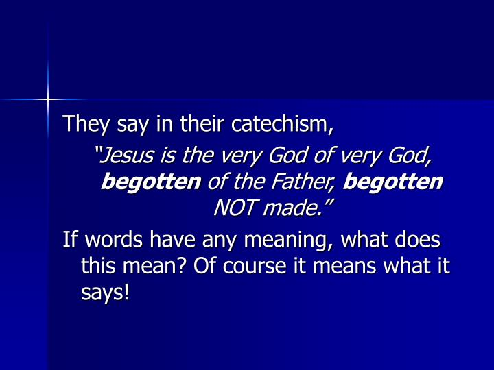 They say in their catechism,