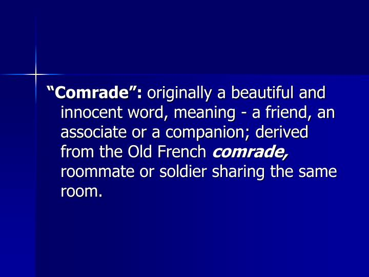 Comrade: