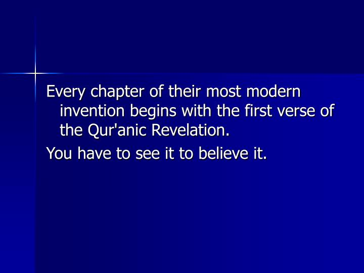 Every chapter of their most modern invention begins with the first verse of the Qur'anic Revelation.