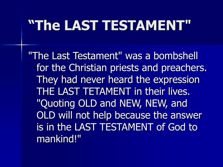 "The LAST TESTAMENT"""