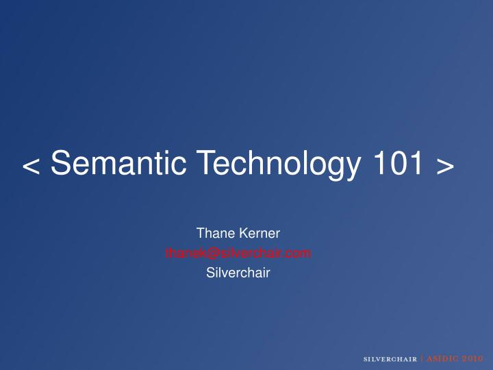 < Semantic Technology 101 >