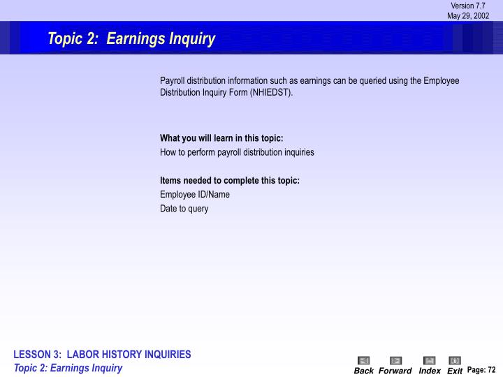 Topic 2:  Earnings Inquiry