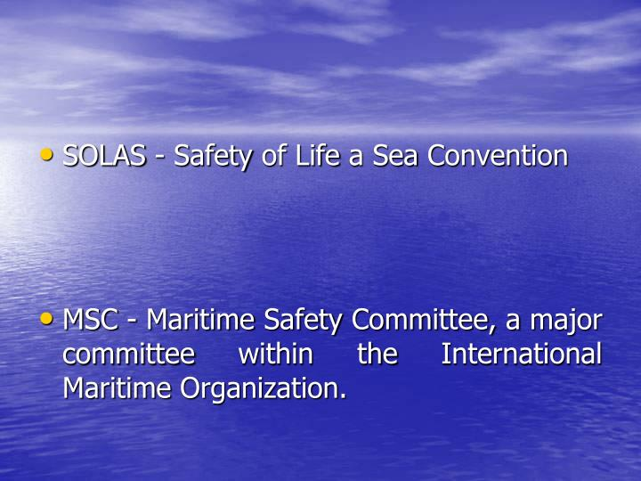SOLAS - Safety of Life a Sea Convention