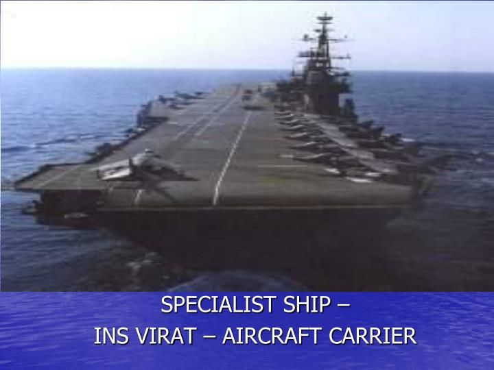 SPECIALIST SHIP –