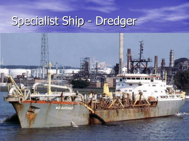 Specialist Ship - Dredger