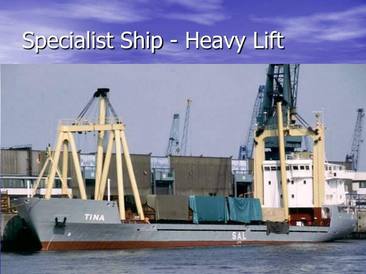 Specialist Ship - Heavy Lift