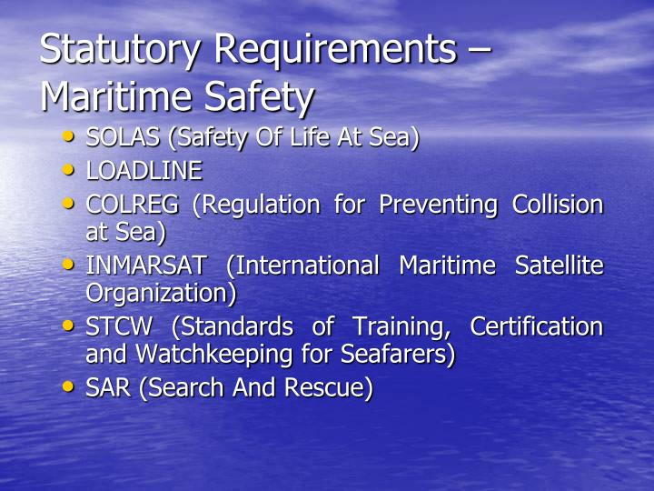 Statutory Requirements – Maritime Safety