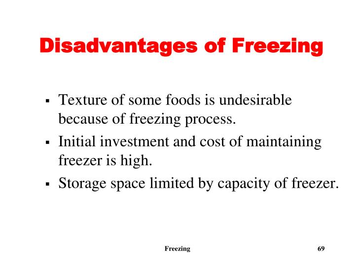 Disadvantages of Freezing