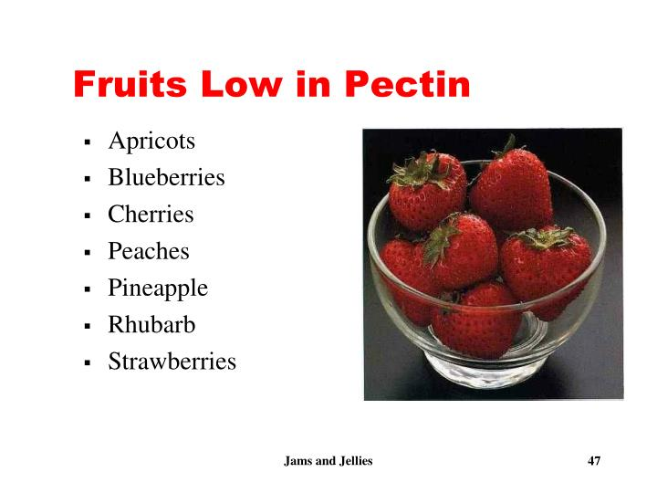 Fruits Low in Pectin