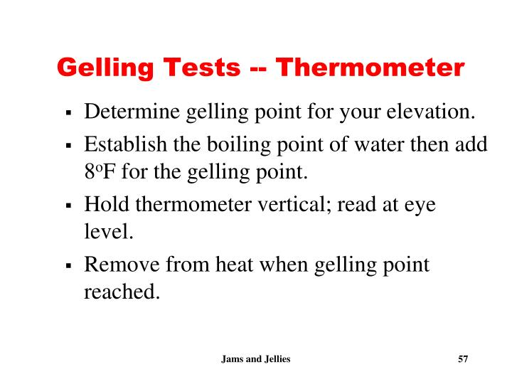 Gelling Tests -- Thermometer