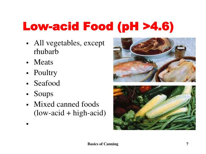 Low-acid Food (pH >4.6)