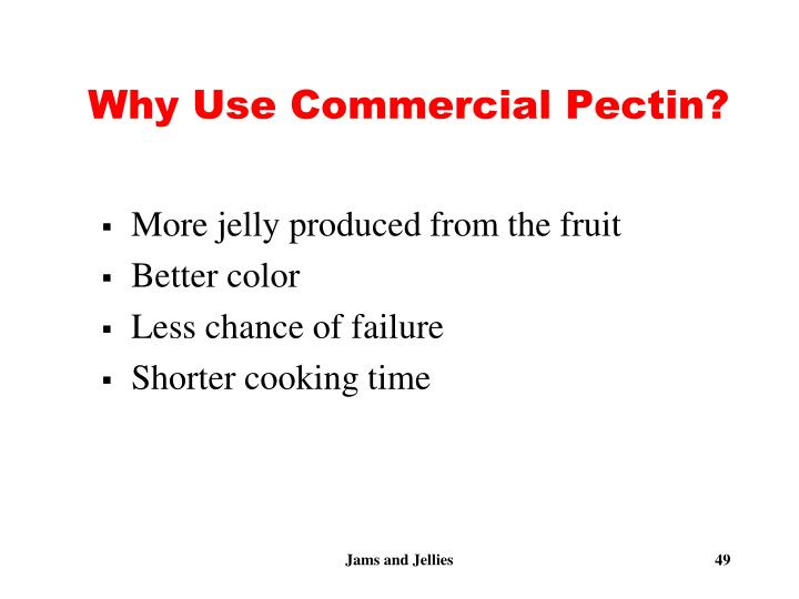 Why Use Commercial Pectin?