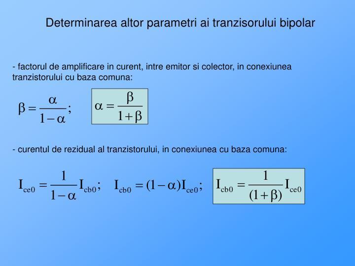 Determinarea altor parametri ai tranzisorului bipolar