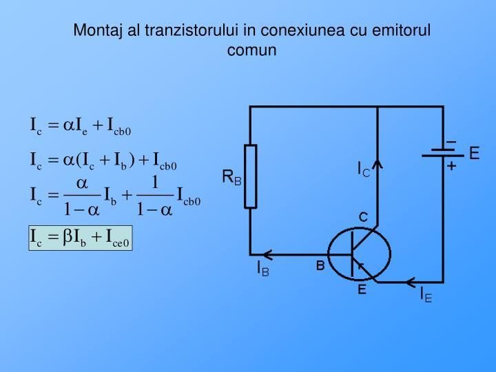 Montaj al tranzistorului in conexiunea cu emitorul comun