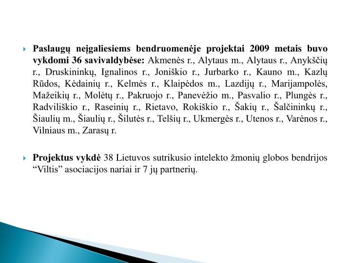 Paslaugų neįgaliesiems bendruomenėje projektai 2009 metais buvo vykdomi 36 savivaldybėse: