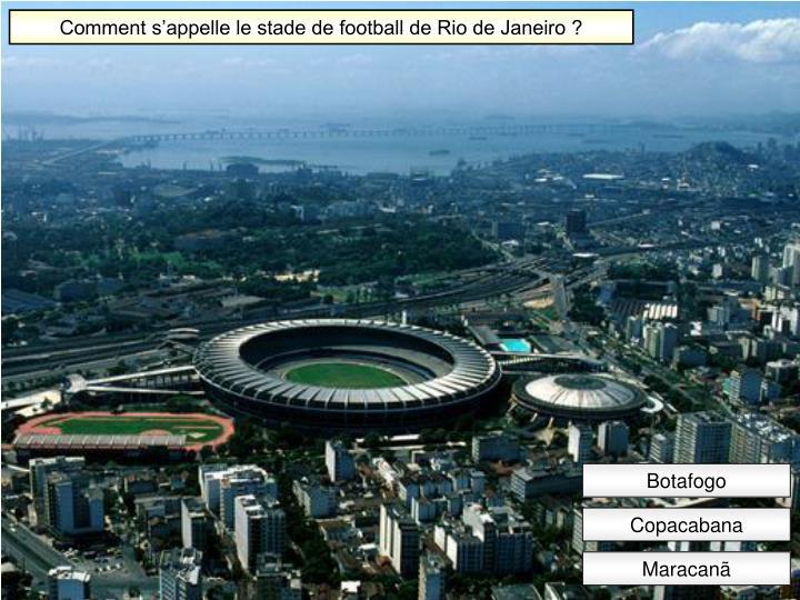 Comment s'appelle le stade de football de Rio de Janeiro ?