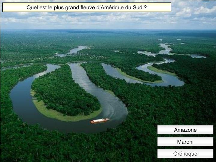 Quel est le plus grand fleuve d'Amérique du Sud ?