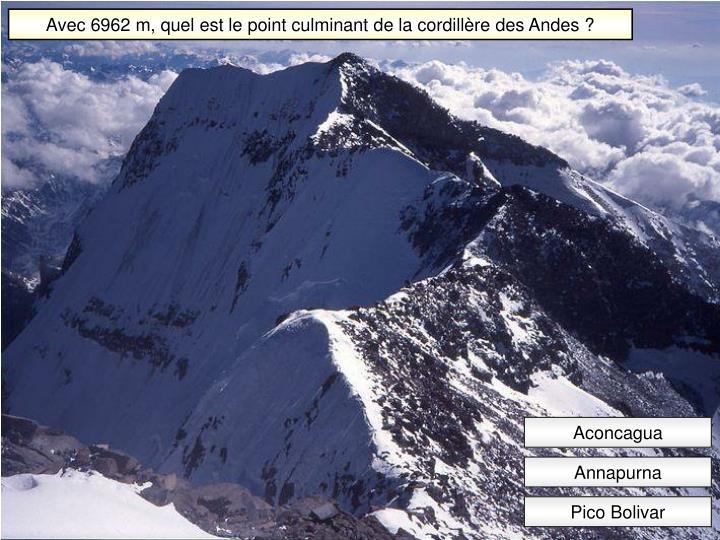 Avec 6962 m, quel est le point culminant de la cordillère des Andes ?