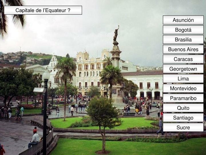 Capitale de l'Equateur ?