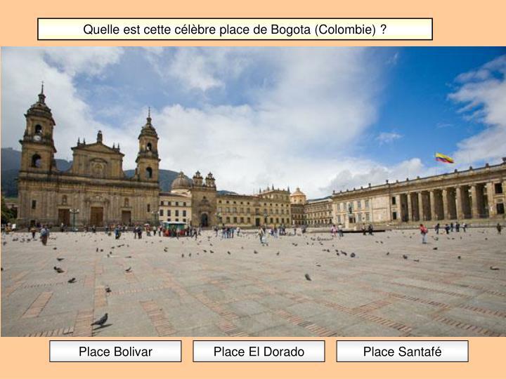 Quelle est cette célèbre place de Bogota (Colombie) ?