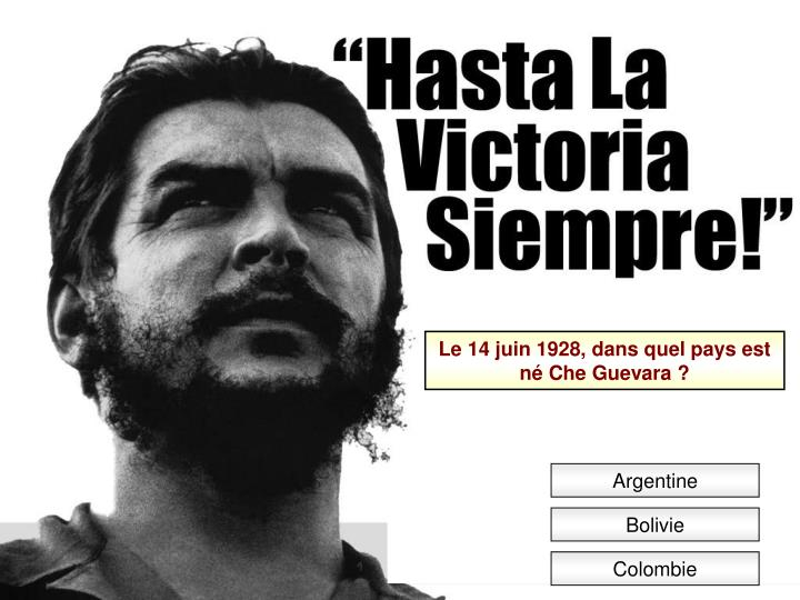 Le 14 juin 1928, dans quel pays est né Che Guevara ?