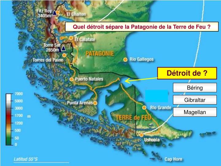 Quel détroit sépare la Patagonie de la Terre de Feu ?