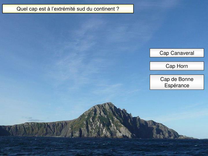 Quel cap est à l'extrémité sud du continent ?