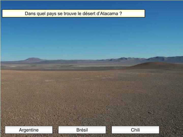 Dans quel pays se trouve le désert d'Atacama ?
