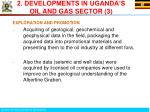 2 developments in uganda s oil and gas sector 3