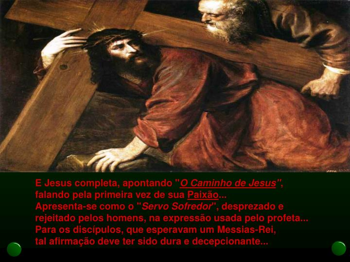 """E Jesus completa, apontando """""""