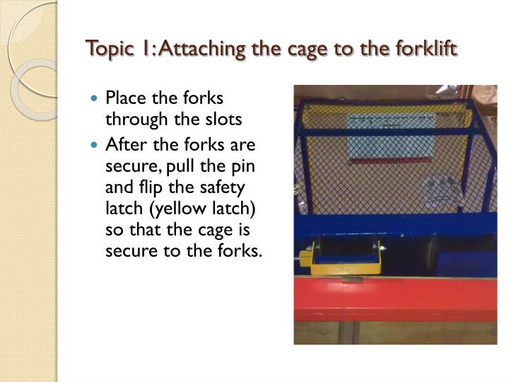 Topic 1: Attaching the cage to the forklift