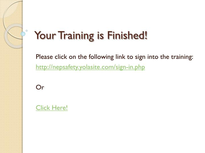 Your Training is Finished!