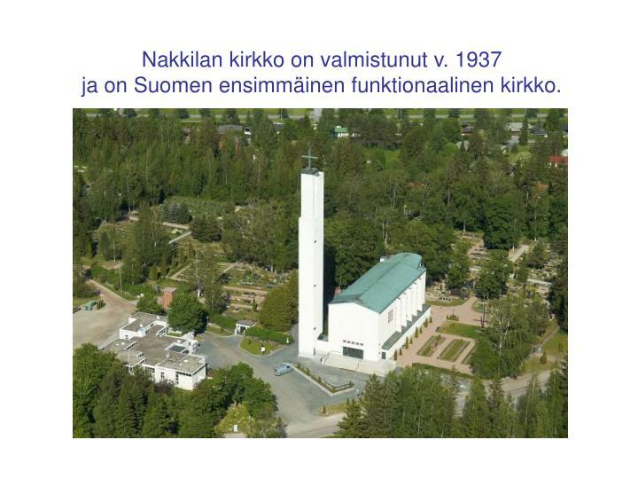 Nakkilan kirkko on valmistunut v. 1937
