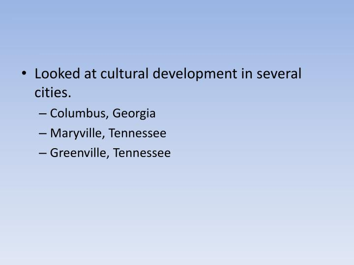 Looked at cultural development in several cities.