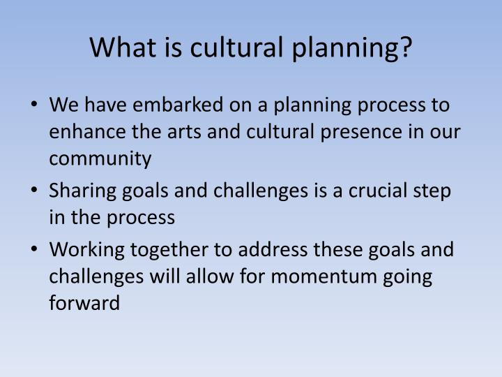 What is cultural planning?
